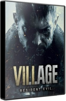 Resident Evil Village: Deluxe Edition (2021) (RePack от Chovka) PC