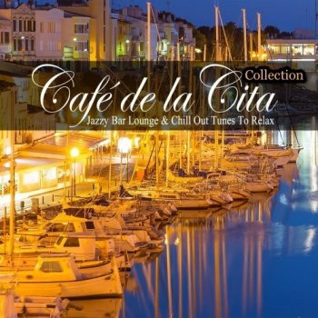 VA - Café De La Cita (Jazzy Bar Lounge And Chill Out Tunes To Relax): Vol. 1-5 (2017-2021) FLAC