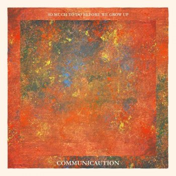 Communicaution - So Much To Do Before We Grow Up (2021) MP3