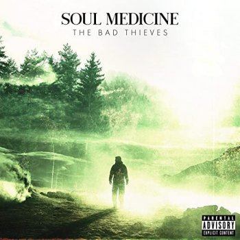 The Bad Thieves - Soul Medicine (2021) MP3