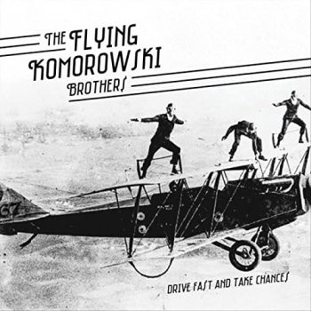 The Flying Komorowski Brothers - Drive Fast And Take Chances (2021) MP3